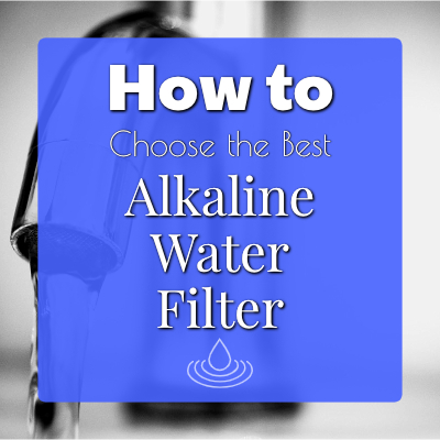 alkaline water filter guide
